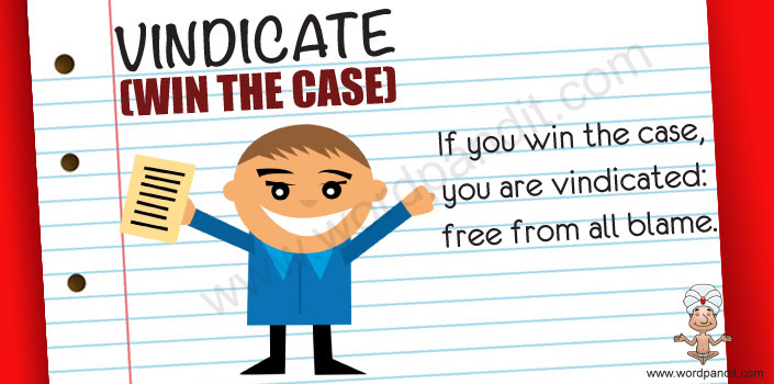 Mnemonic aid for the word vindicate:  To learn the word vindicate one requires a little concentration. You need to split the word into 3 parts as vin (WIN)+ di (THE)+ cate (CASE). To win a case one needs to clear oneself of all the accusations laid on him which is the exact meaning of vindicate.